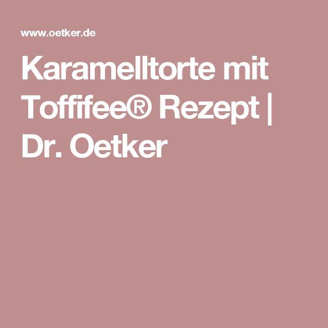 Karamelltorte mit Toffifee®  Rezept | Dr. Oetker
