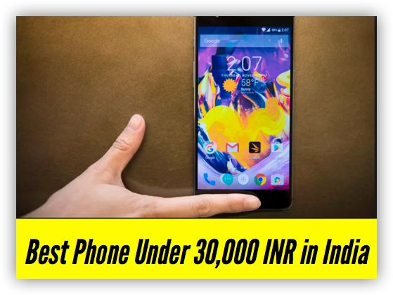 I have compiled a list of 10 best smartphones under 30000 available in the market. The phones are listed only after proper research and taking into consideration user reviews and specifications. You can expect a lag free experience and a future updates on the handsets shown here.  I have included camera specifications, screen size processor, and all other features in order to assist you decide the most suitable and best phone under INR 30000 in India.