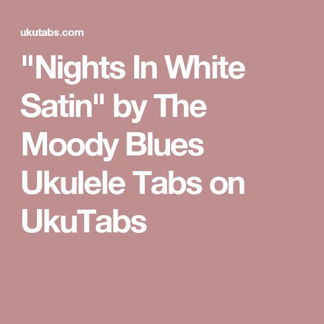 """""""Nights In White Satin"""" by The Moody Blues Ukulele Tabs on UkuTabs"""