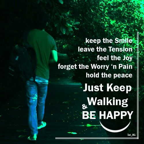 Keep walking and be happy. Let's move on