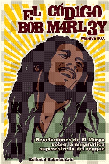 ¿Quién es Bob Marley? ¿Por qué su música constituye un fenómeno mundial a más de veinticinco años de su muerte? ¿Cuál es su relación con el profeta Jeremías y con los Beatles? ¿Qué es el Código Bob? ¿Cómo se activa y qué energías contiene? ¿Quiénes llevan este código impreso en su campo energético? Este libro se escribe para los seguidores de Bob Marley que intuyen que su música se trata de un fenómeno que supera la mercadotecnia.    https://www.createspace.com/3425597