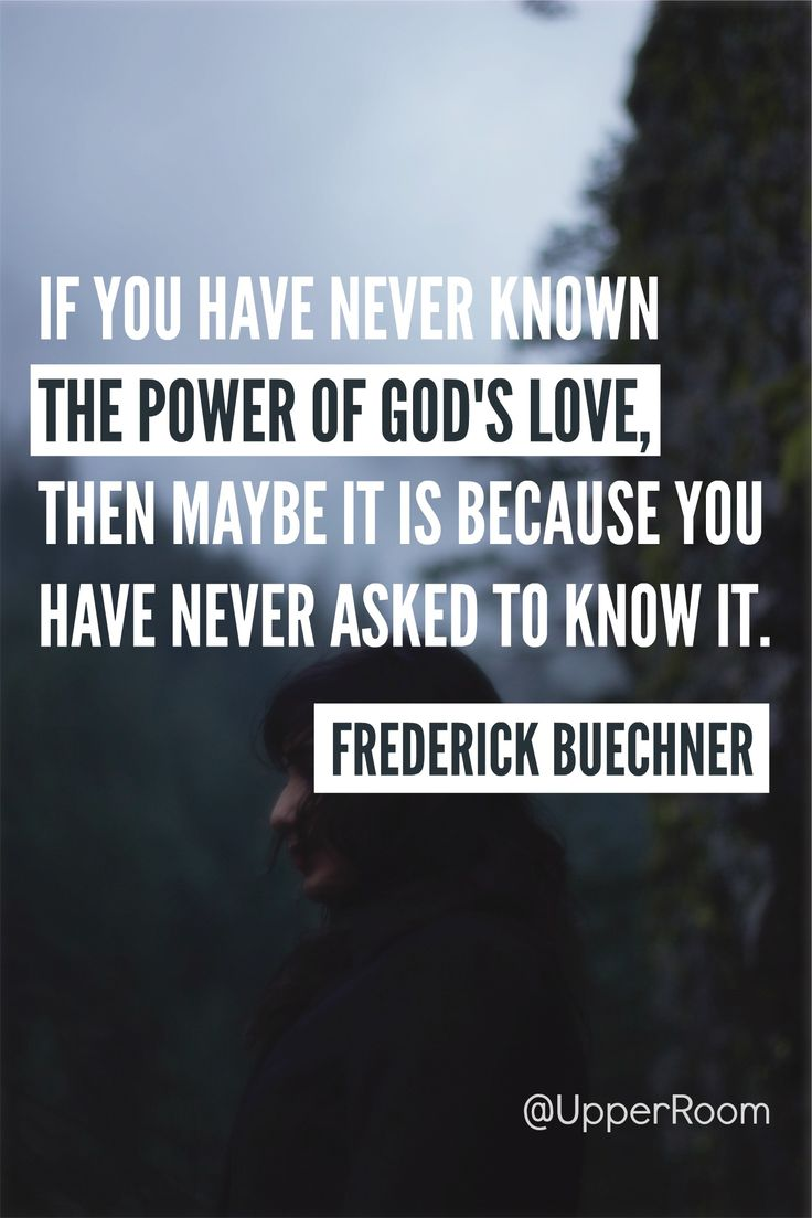 """If you have never known the power of God s love then maybe it is"