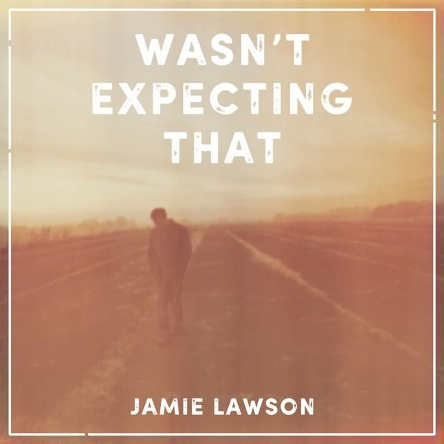 7 best jamie lawson images on pinterest lyrics music lyrics and wasnt expecting that by jamie lawson was added to my ilike playlist on spotify stopboris Gallery