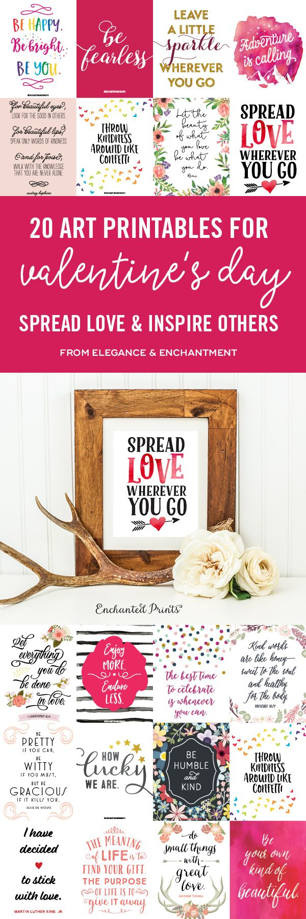 Surprise your family, friends or even a stranger, with a truly inspirational Valentine's Day gift this year. Print and frame one of these 20 or choose from over 160 art printables from the Enchanting Mondays Library. Includes two free downloads! When you inspire somebody else, they will be motivated to do the same for others, making these the gifts that keep giving. // From Elegance & Enchantment.