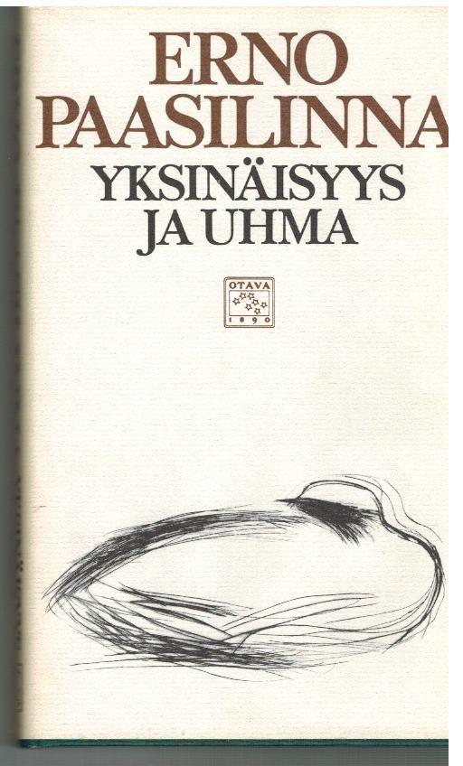 Erno Paasilinna: Yksinäisyys ja uhma, Otava 1984