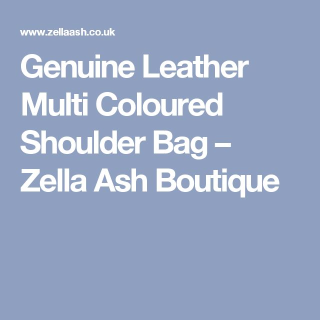 Genuine Leather Multi Coloured Shoulder Bag – Zella Ash Boutique