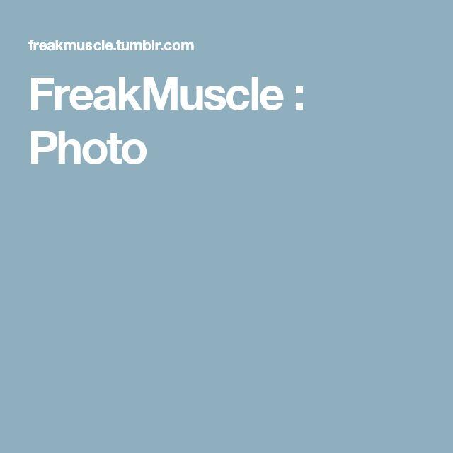 FreakMuscle : Photo