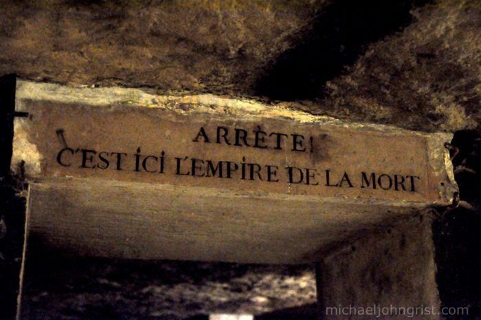 "Paris Catacombs Entrance, ""Stop! This is the Empire of the Dead"""