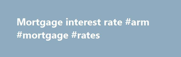 Mortgage interest rate #arm #mortgage #rates http://mortgage.nef2.com/mortgage-interest-rate-arm-mortgage-rates/  #mortgage interest rate # ONGOING REPAYMENT USD. 1 NZD. 1.3765 AUD. 1.3399 EUR. 0.8911 GBP. 0.7582 YEN. 102.76 HKD. 7.7578 SGD. 1.3655 CAD. 1.3173 USD. 0.7435 AUD. 0.9907 EUR. 0.6646 GBP. 0.5617 JPY. 76.79 HKD. 5.7473 SGD. 1.0127 CAD. 0.9771 USD. 0.7424 AUD. 0.9896 EUR. 0.6648 GBP. 0.5625 JPY. 76.409 HKD. 5.7604 SGD. 1.0144 CAD.  Read More