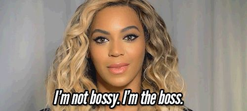 Because you have strong opinions, people think they can call you names. (But you know better.) | 22 Things Only A Boss Bitch Will Understand