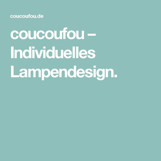coucoufou – Individuelles Lampendesign.
