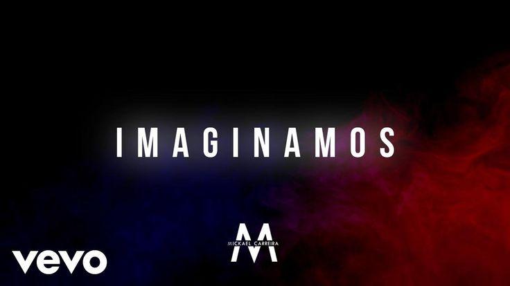 Mickael Carreira - Imaginamos (Lyric Video)