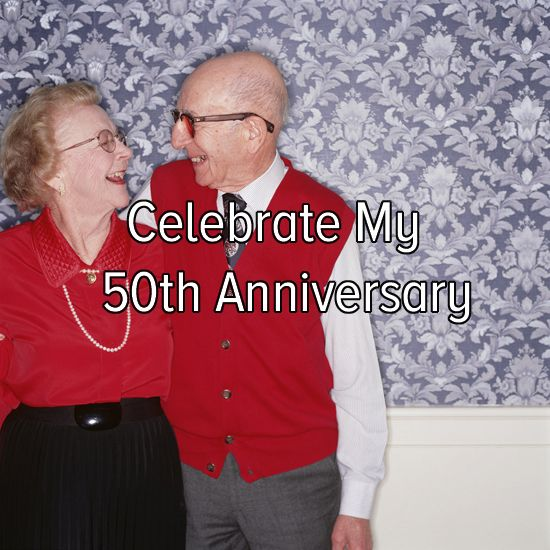 Grow old with someone I love. Don't know about making it to 50 years, but hope we live into our 90's!