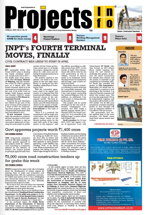 Projects Info India Magazine, a weekly publication, is one of the largest circulated projects-related publications in India.The magazine has been read by Contractors, Developers, Urban Planners, Project Managers, Planners, Builders, Promoters.