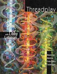 : Threadplay by Libby Lehman -