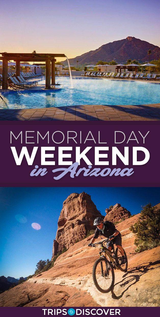 10 Memorial Day Weekend Getaways To Kick Off Your Summer In Arizona Memorial Day Weekend Getaways Weekend Getaways Weekend Vacations