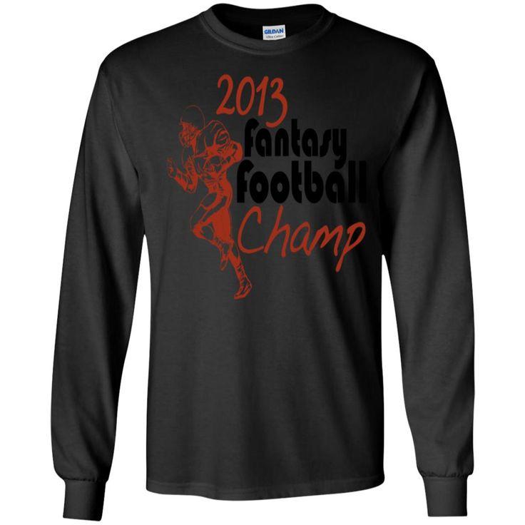 2013 FANTASY FOOTBALL CHAMP G240 Gildan LS Ultra Cotton T-Shirt