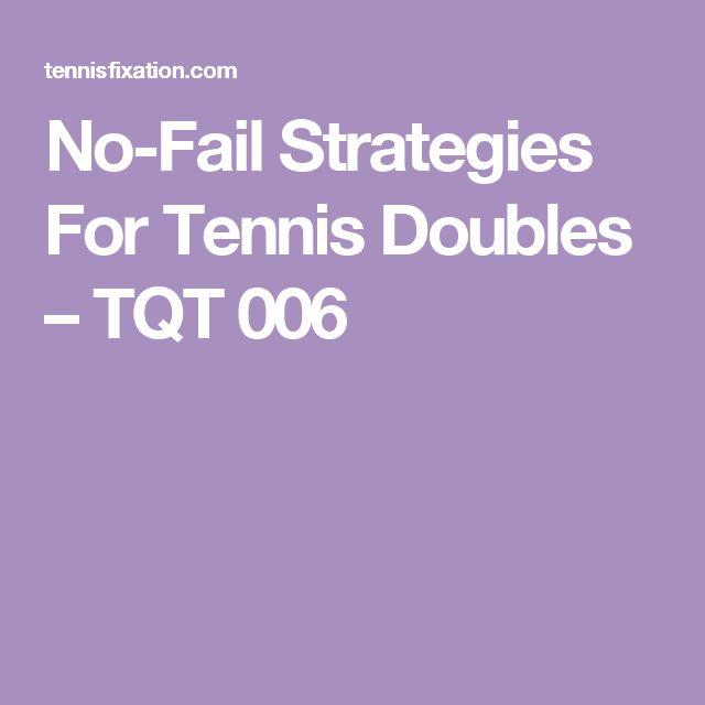 No-Fail Strategies For Tennis Doubles – TQT 006