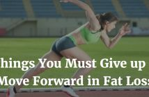 3 Things You Must Give up to Move Forward in Fat Loss