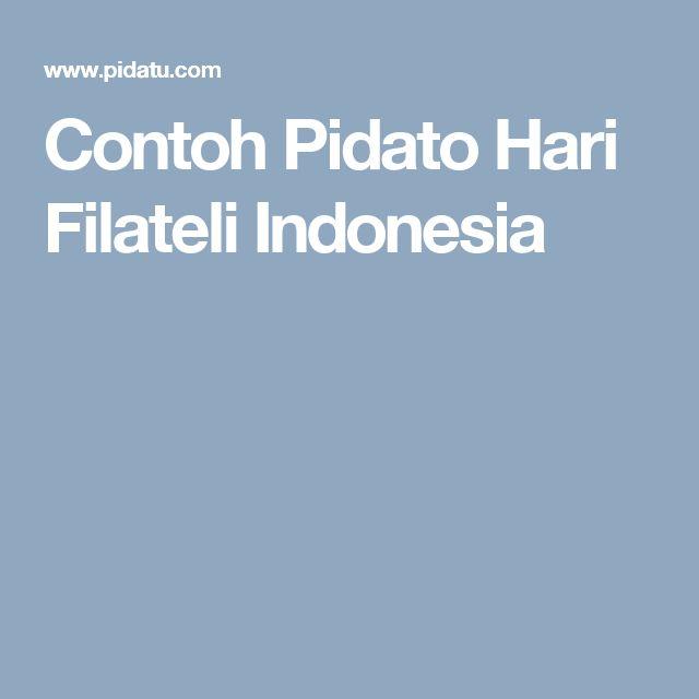 Contoh Pidato Hari Filateli Indonesia