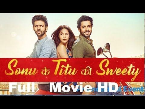 Sonu Ke Titu Ki Sweety Movie 2018 - NEW Hindi Comedy Movie