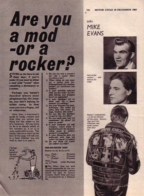 'Are you a mod or a rocker?' article.  In Britain, before the Hippie subculture developed into Britain, Britain was split into two conflicting subcultures MODS and ROCKERS who were easily defined and identfied through many elements such as fashion and lifestyle.  This image is found in Task1- double page imageboard on the 1960s.