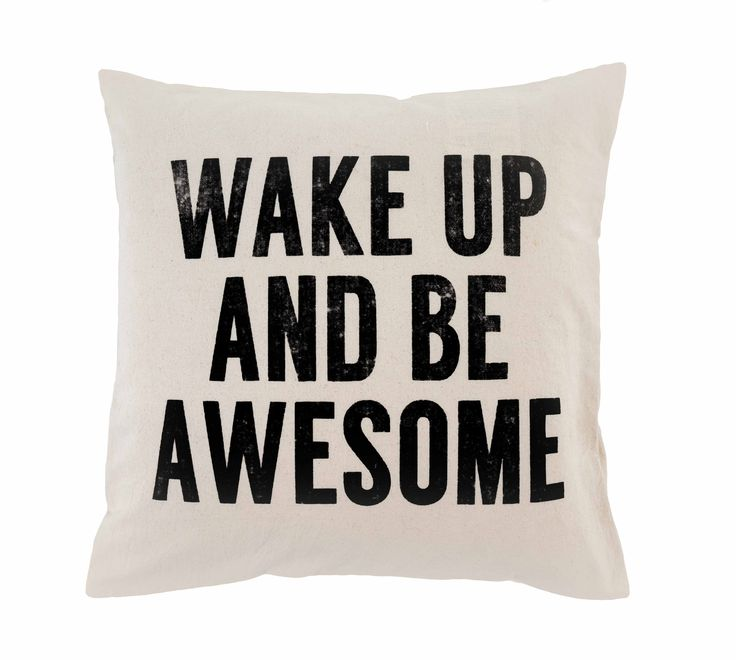 Wake Up and Be Awesome Toss Pillow, shop www.hauserstores.com