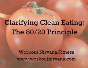 Clarifying Clean Eating: The 80/20 Principle #cleaneating