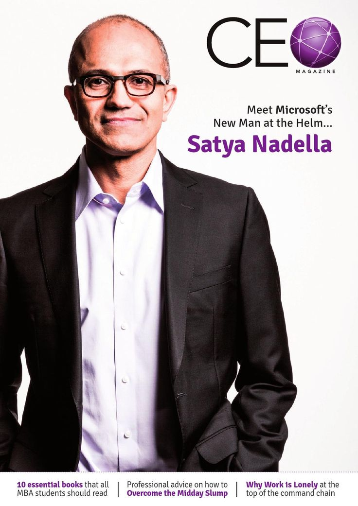 CEO Magazine - Volume 14 The definitive guide to MBAs  Satya Nadella, Microsoft, CEOs Leadership, Business, MBA
