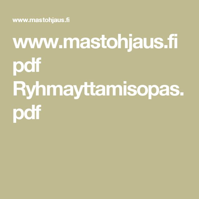 www.mastohjaus.fi pdf Ryhmayttamisopas.pdf