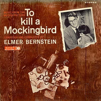 Artist:  Elmer Bernstein  Title:  To Kill a Mockingbird