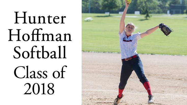 Hunter Hoffman Softball Pitcher   Class of 2018   Summer 2017 Skills