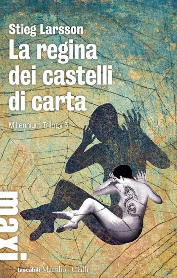 La regina dei castelli di carta: Millenium Trilogy 3 - Stieg Larsson -