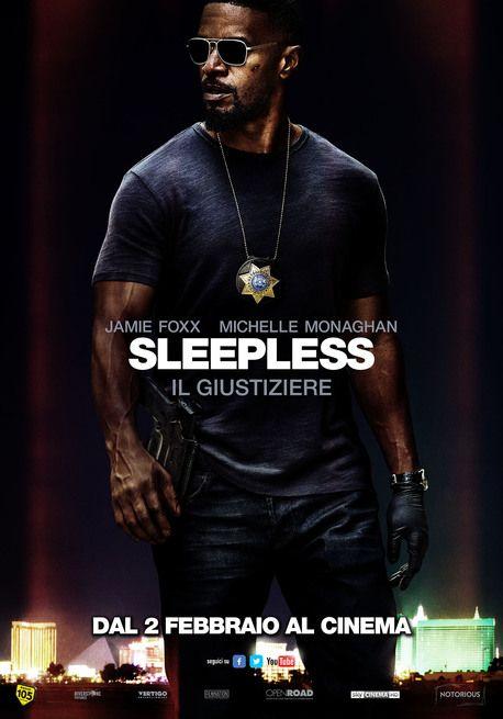 Sleepless - Il giustiziere (CAM) Sleepless Night USA: 2017 Genere: Azione Durata: 95' Regia: Baran bo Odar Con: Jamie Foxx, Michelle Monaghan, Scoot