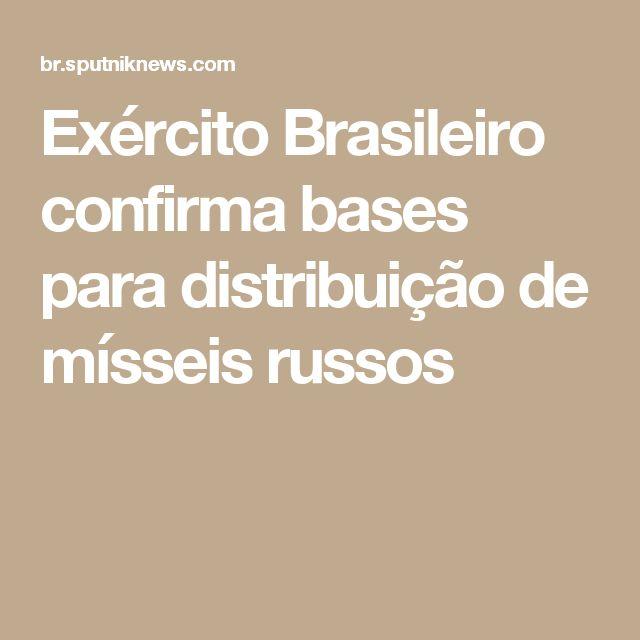 Exército Brasileiro confirma bases para distribuição de mísseis russos