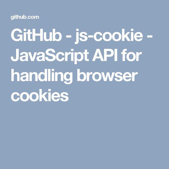 GitHub - js-cookie - JavaScript API for handling browser cookies