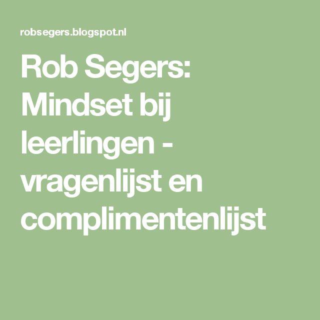 Rob Segers: Mindset bij leerlingen - vragenlijst en complimentenlijst