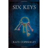Six Keys (Paperback)By Kate Copeseeley