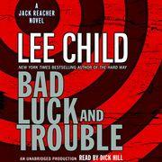 Bad Luck and Trouble: A Jack Reacher Novel (Unabridged) | http://paperloveanddreams.com/audiobook/320475476/bad-luck-and-trouble-a-jack-reacher-novel-unabridged |