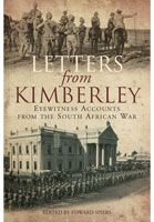 Letters from Kimberley - Eyewitness Accounts of the South African War, brand new from Frontline Books