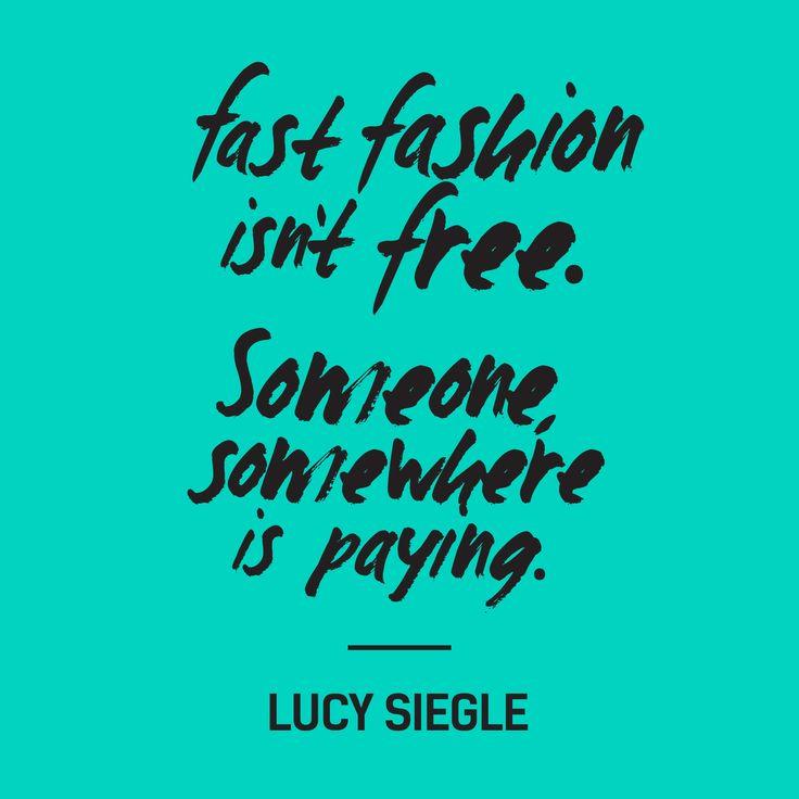 """""""Fast fashion isn't free. Someone, somewhere is paying."""" #fashrev"""