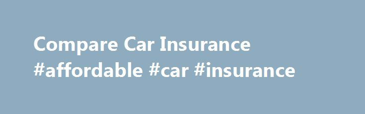 Compare Car Insurance #affordable #car #insurance http://dating.nef2.com/compare-car-insurance-affordable-car-insurance/  # Compare car insurance to suit you As car insurance quotes go, this is the place to be With Car Insurance prices on the rise it's more important than ever to check you are getting the best deal. That's why Asda have launched a new and improved comparison service with more insurers giving you greater choice than ever before. Don't worry though it's still really…