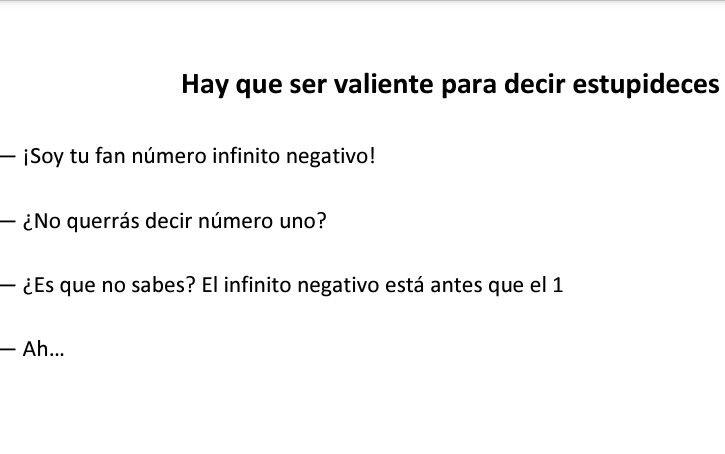 Soy tu fan numero infinito negativo...