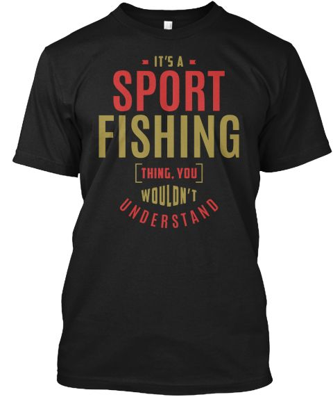 Sport Fishing Thing T Shirt Black T-Shirt Front