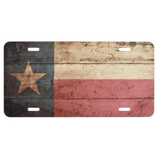 Texas State Flag on Old Wood Grain License Plate  sc 1 st  Pinterest & 158 best Customized FRONT License Plates Decorative for Car Truck RV ...