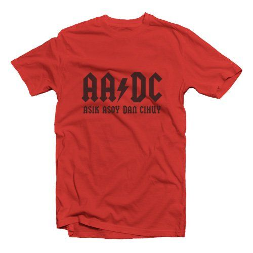 "AADC T-shirt by Sudi Mampir, made from cotton combed 20s, t-shirt with ""Asik Asoy Dan Cihuy"" print on front, perfect t-shirt for casual look, this one is sure will make everyone glance at you, since it has a funny word print on it. Also available in long sleeve and raglan. http://www.zocko.com/z/JG0lC"