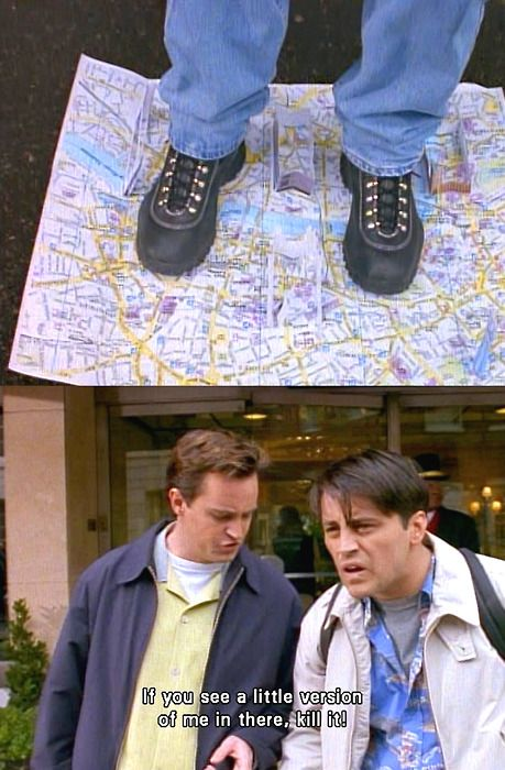 """""""I'm gonna have to go in the map"""" hahahahha one of my favorite Friends moments"""