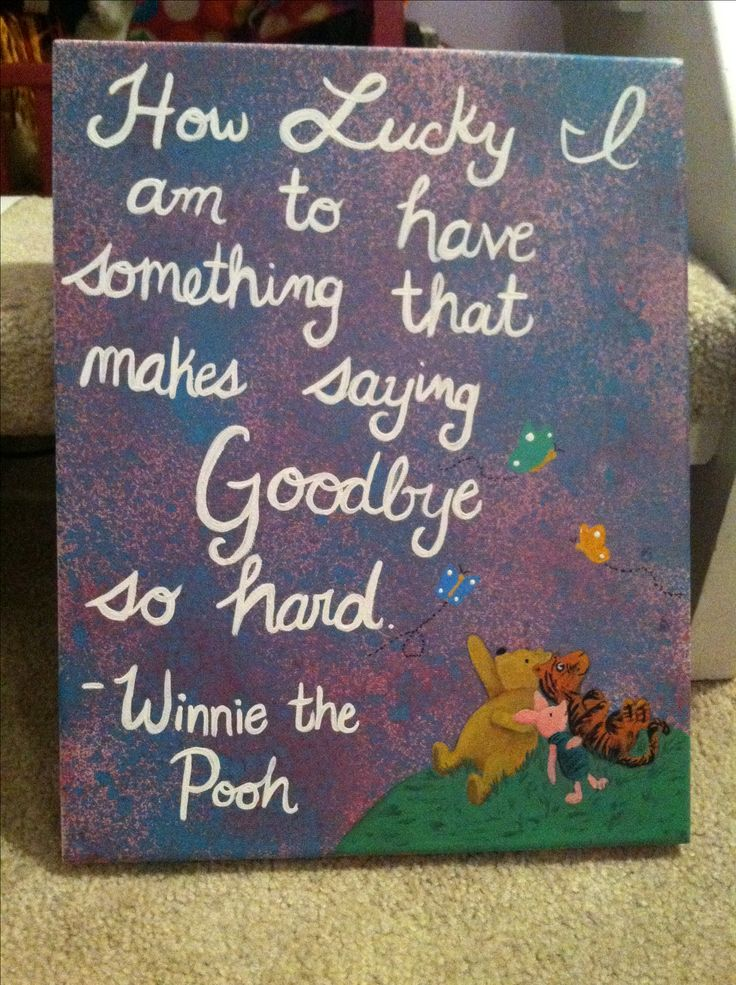 Classic pooh painting with Winnie the Pooh quote. The background is two colors of homemade spray paint (2/3 paint with 1/3 water in a small spray bottle). Made for my best friend as a moving away present!