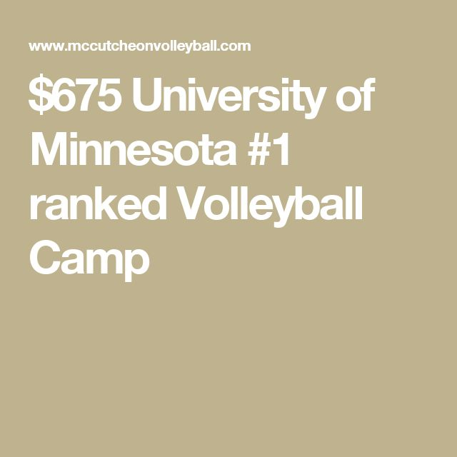 $675 July 7-10 University of Minnesota #1 ranked Volleyball Camp