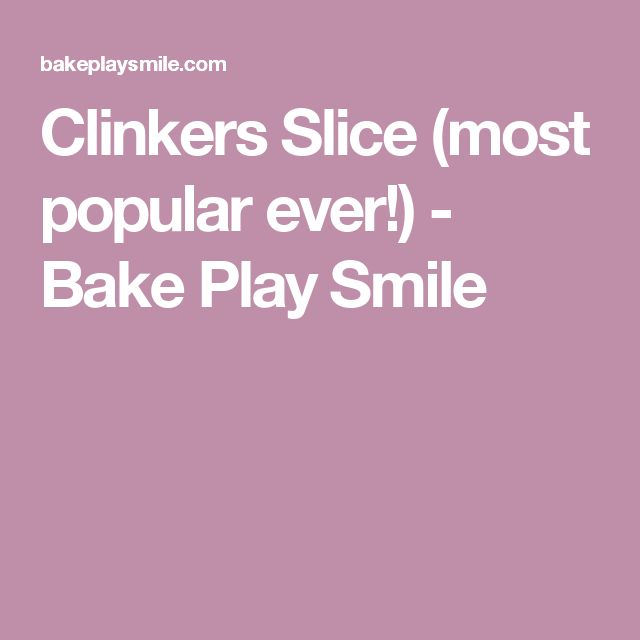 Clinkers Slice (most popular ever!) - Bake Play Smile